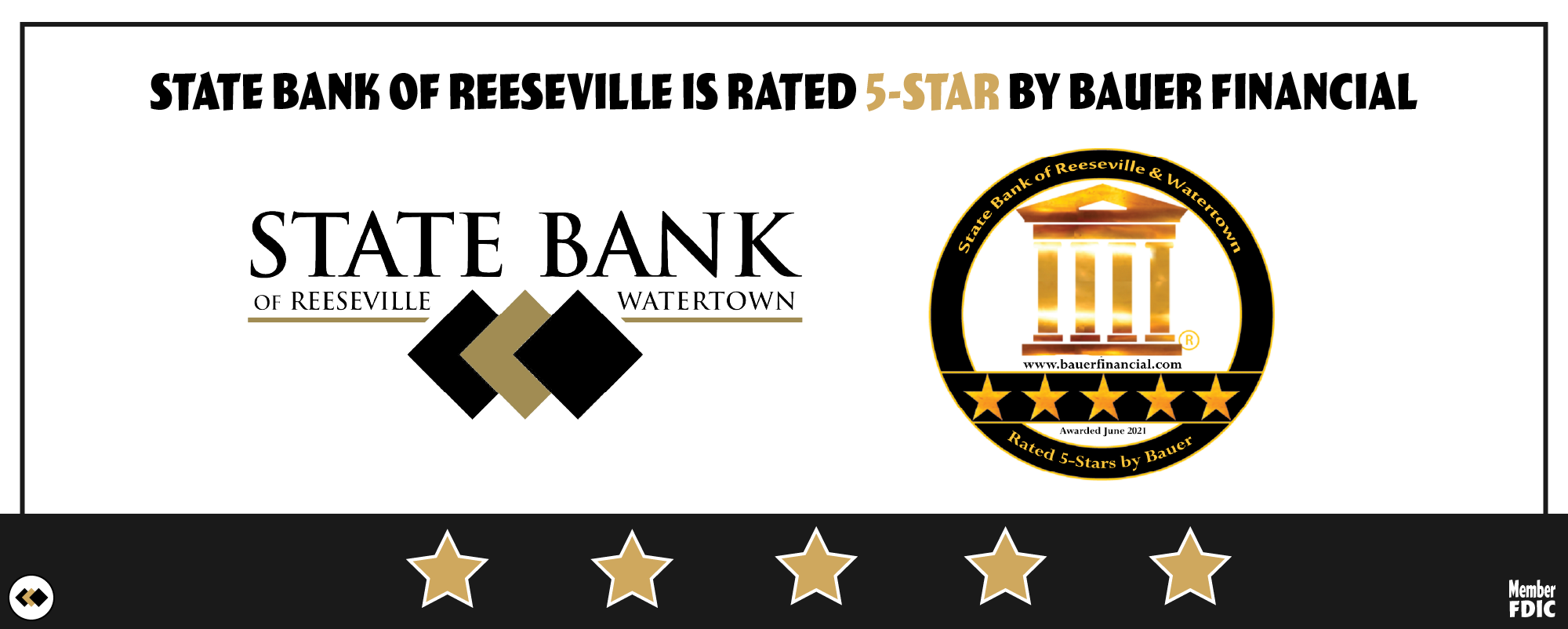 State Bank of Reeseville is Rated 5-Stars by Bauer Financial. As a local bank in southern Wisconsin we know the importance of providing our customers with a safe secure and reliable banking experience.