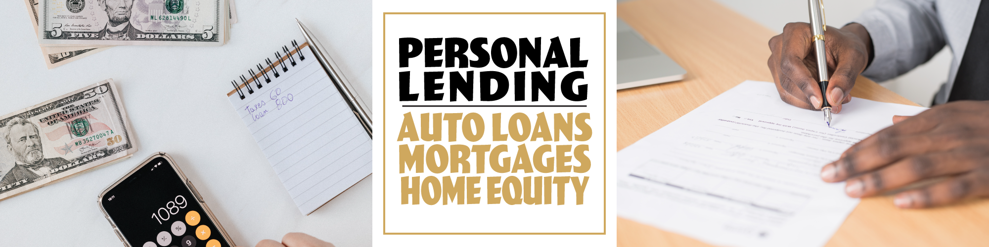 Personal Lending options include auto loans, mortgages, home equity lines and much more!