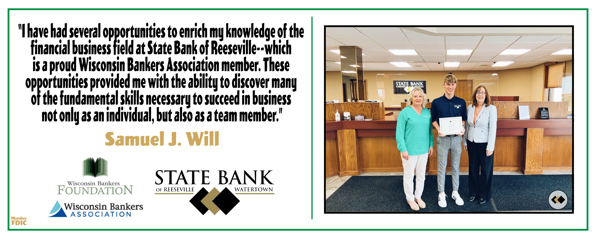 State Bank of Reeseville Employee Awarded WBF Scholarship. Rose Oswald Poels of the Wisconsin Bankers Association presented Samuel Will of State Bank with the 2021 Wisconsin Bankers Foundation Scholarship on June 17, 2021 at the Reeseville location.